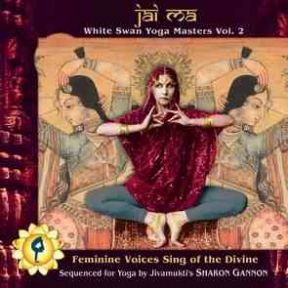 "Jai Ma ""White Swan Yoga Masters Vol 2"" - Various Artists"